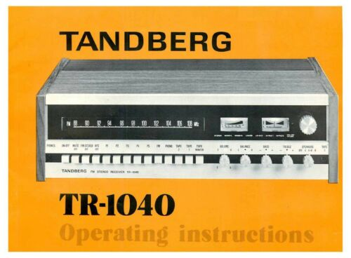 TANDBERG MODEL TR 1040 RECEIVER OPERATING INSTRUCTIONS MANUAL ~RARE~ LOOK !