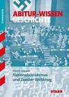 Abitur-Wissen - Geschichte Nationalsozialismus und Zweiter Weltkrieg von Martin Liepach (2016, Taschenbuch)