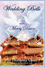 Wedding Bells at The Merry Dawn 9781463404130 by Anthony Green Paperback