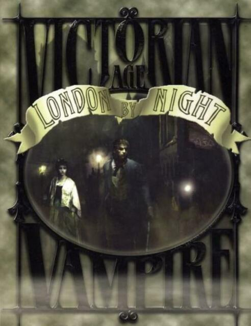 VICTORIAN AGE VAMPIRE (RPG) LONDON BY NIGHT. Vampire The Masquerade Roleplaying