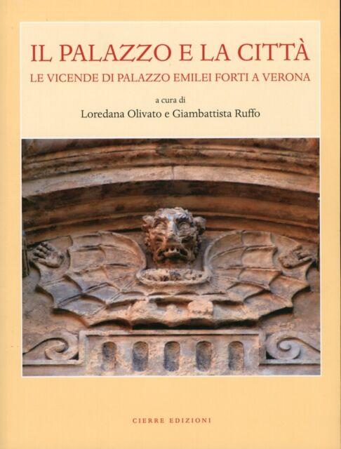 Il Palazzo e la Città. Le Vicende di Palazzo Emilei Forti a Verona