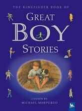 The Kingfisher Book of Great Boy Stories : A Treasury of Classics from Children's Literature by Michael Morpurgo (2000, Hardcover, Teacher's Edition of Textbook)