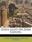 God's Light on Dark Clouds.. by Nabu Press (Paperback / softback, 2011)
