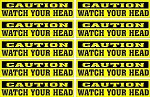 LOT-OF-10-GLOSSY-STICKERS-034-CAUTION-WATCH-YOUR-HEAD-034-FOR-INDOOR-OR-OUTDOOR-USE