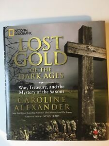 Lost Gold of the Dark Ages War Treasure and the Mystery of the Saxons by - Milton Keynes, United Kingdom - Lost Gold of the Dark Ages War Treasure and the Mystery of the Saxons by - Milton Keynes, United Kingdom