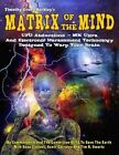 Matrix of the Mind: UFO Abductions - Mk Ultra - And Electronic Harassment Technology Designed to Warp Your Brain by Sean Casteel, Scott Corrales, Commander X And Committee of 12 (Paperback / softback, 2012)
