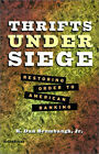 Thrifts under Siege: Restoring Order to American Banking by R.Dan Brumbaugh (Paperback, 1999)