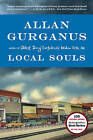 Local Souls by Allan Gurganus (Paperback, 2014)