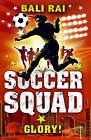 Soccer Squad: Glory! by Bali Rai (Paperback, 2009)