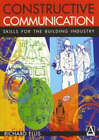Constructive Communication: Skills for the Building Industry by Richard Ellis (Paperback, 1999)