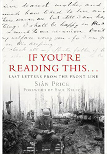 1 of 1 - If You're Reading This...: Last Letters from the Front Line, New, Sian Price Boo