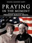 Praying in The Moment 9781462002375 by Shauna Jamieson Carty Paperback