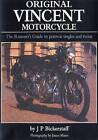 Original Vincent Motorcycle: The Restorer's Guide to Postwar Singles and Twins by J.P Bickerstaff (Hardback, 2009)