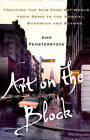 Art on the Block: Tracking the New York Art World from Soho to the Bowery, Bushwick and Beyond by Ann Fensterstock (Hardback, 2013)