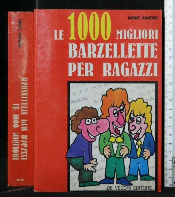 LE 1000 MIGLIORI BARZELLETTE PER RAGAZZI. Amadeo. De Vecchi.