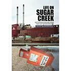 Life on Sugar Creek Battlefield Report From The Last Newspaper War Hardcover – 12 Jun 2009