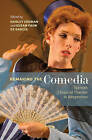 Remaking the Comedia: Spanish Classical Theater in Adaptation by Harley Erdman, Susan Paun De Garcia (Hardback, 2015)