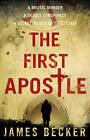 The First Apostle by James Becker (Paperback, 2011)