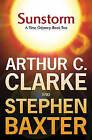 Sunstorm - A Time Odyssey: Bk. 2: Sunstorm by Arthur C. Clarke, Stephen Baxter (Hardback, 2005)