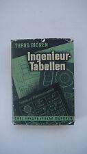 Ingenieur-Tabellen - Theodor Ricken - 1.Auflage 1949 - (K15)
