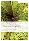 Social Media als neuer strategischer Ansatz im Tourismus-Marketing von Stefanie Schmid (2010, Taschenbuch)