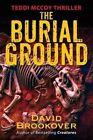 Burial Ground Teddi McCoy Thriller 9780578149653 by David Brookover Paperback