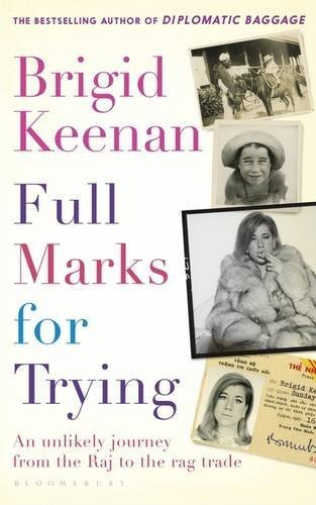 Keenan Brigid-Full Marks For Trying (An Unlikely Journey From The Raj BOOKH NEUF