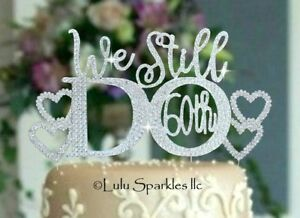 Details About 60th Wedding Anniversary We Still Do Rhinestone Cake Topper Vow Renew Heart