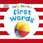 Baby Sparkle First Words by DK (Board book, 2015)