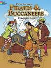 Pirates and Buccaneers Coloring Book by Peter F. Copeland (Paperback, 1977)
