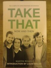 Take That Now and Then.Martin Roach.Intro Louis Walsh.1st edition.2006.Harper Co