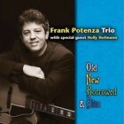 Old, New, Borrowed and Blue by Frank Potenza (CD, May-2010, Capri)