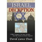 The Israel Deception a Biblical Treatment of The Zionist Movement From Both Chr