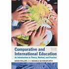 Comparative and International Education: An Introduction to Theory, Method, and Practice by Michele Schweisfurth, David Phillips (Paperback, 2014)