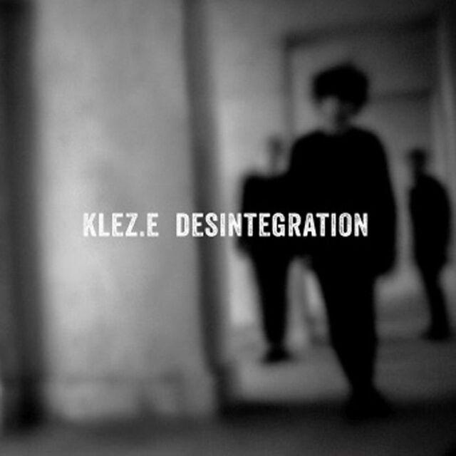 KLEZ.E - DESINTEGRATION   CD NEW!
