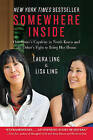 Somewhere Inside: One Sister's Captivity in North Korea and the Other's Fight to Bring Her Home by Laura Ling, Lisa Ling (Paperback / softback)