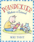 Poindexter Makes a Friend by Mike Twohy (Hardback, 2011)