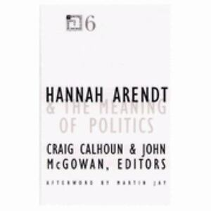 Contradictions of Modernity: Hannah Arendt and the Meaning of Politics Vol   6 by John McGowan and Craig Calhoun (1997, Paperback)