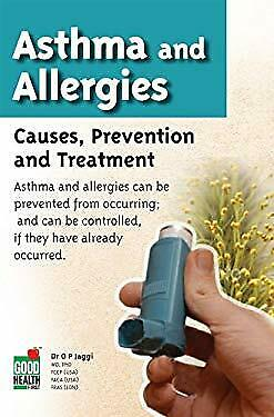 Asthma and Allergies: Causes, Prevention and Treatment by Jaggi, O.P.