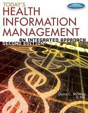 Today's Health Information Management : An Integrated Approach by Dana C. McWay (2013, Hardcover)