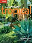 Sunset Landscaping with Tropical Plants by Sunset (Paperback)