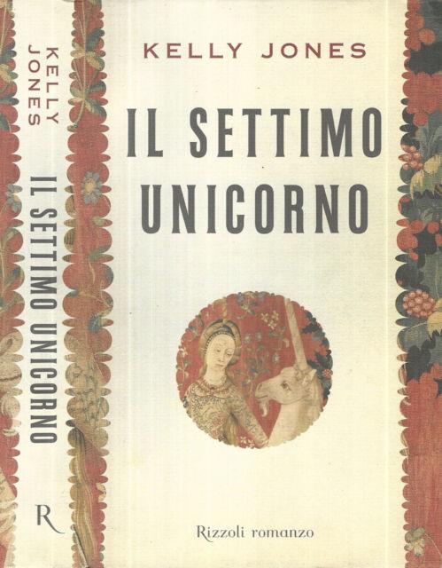 Il settimo unicorno. . Kelly Jones. 2006. .