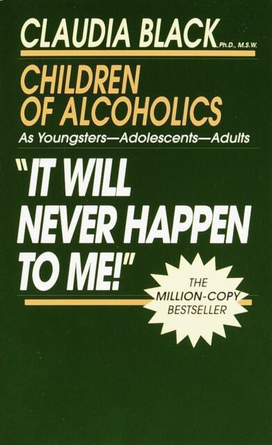 It Will Never Happen to Me!: Growing Up with Addiction as Youngsters,...