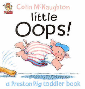 Details about McNaughton, Colin, A Preston Pig Toddler Book (3) – Little  Oops!, Paperback, Ver