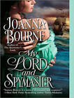 My Lord and Spymaster by Joanna Bourne (CD-Audio, 2014)