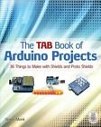 The Tab Book of Arduino Projects: 36 Things to Make with Shields and Proto Shields by Simon Monk (Paperback, 2014)