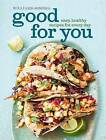 Good for You: Easy, Healthy Recipes for Every Day by Dana Jacobi (Hardback, 2013)