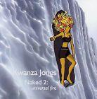 Naked, Vol. 2: Universal Fire by Kwanza Jones (CD, Feb-2006, Innovation)