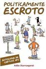 Politicamente Escroto by Adao Iturrusgarai (Paperback / softback, 2015)