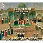 Sublime Porte: Voix d'Istanbul 1400-1800 (2011)